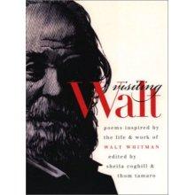 Visiting Walt: Poems Inspired by the Life & Work of Walt Whitman (Iowa Whitman Series)