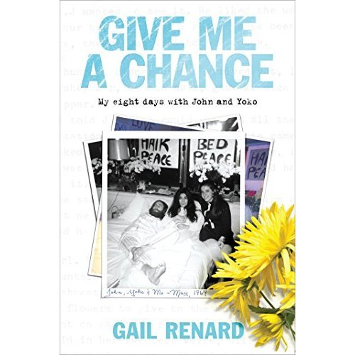 Give Me a Chance: My Eight Days with John and Yoko
