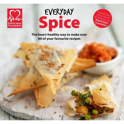 Everyday Spice: The heart-healthy way to make your favourite dishes (British Heart Foundation)