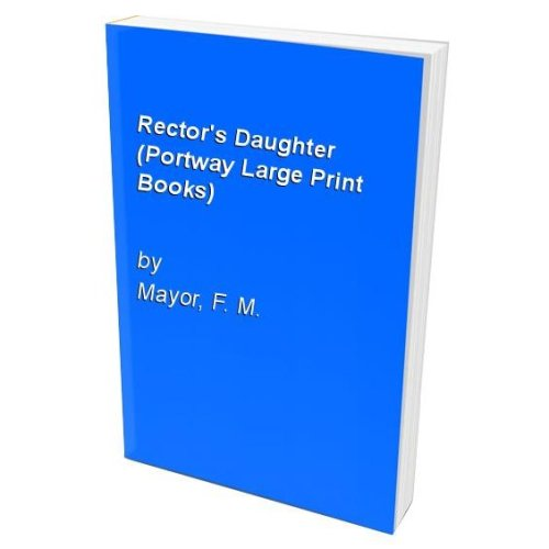 Rector's Daughter (Portway Large Print Books)