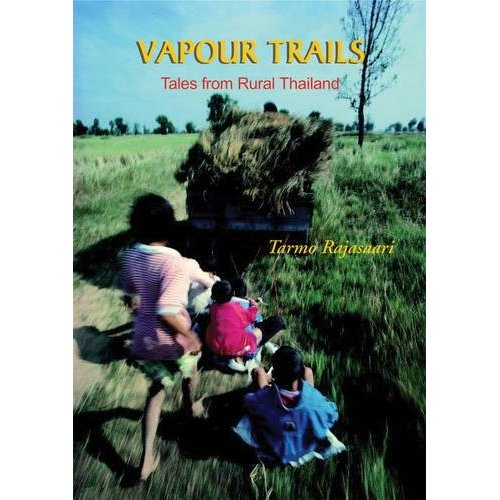 Vapour Trails: Tales From Rural Thailand