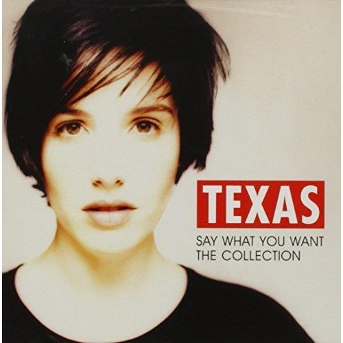 Texas - Say What You Want - the Collection [CD]