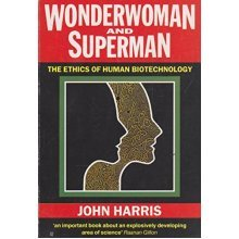 Wonderwoman and Superman: Ethics of Human Biotechnology