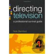 Directing Television: A Professional Survival Guide (Professional Media Practice)