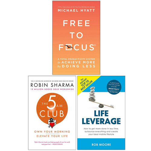 The 5 AM Club,Free To Focus,Life Leverage How To Get More 3 Books