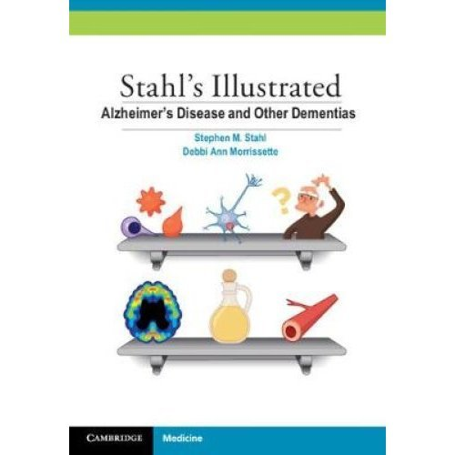 Stahl's Illustrated: Stahl's Illustrated Alzheimer's Disease and Other Dementias