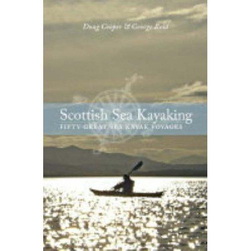 Scottish Sea Kayaking: Fifty Great Sea Kayak Voyages