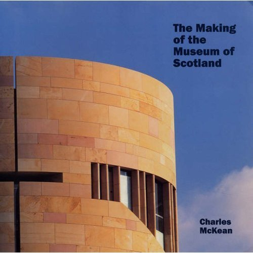 The Making of the Museum of Scotland