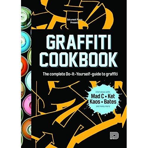 Graffiti Cookbook : A Guide to Techniques and Materials